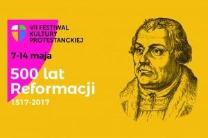 "VII Festiwal Kultury Protestanckiej ""500 lat Reformacji"""