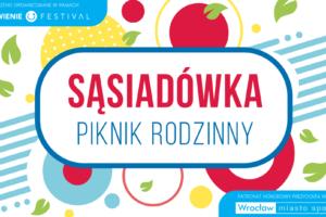 """Piknik Rodzinny """"Sąsiadówka"""""""