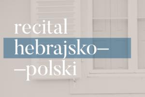 Recital hebrajsko-polski Jana Białęckiego