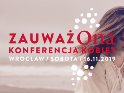 ZauważONA – konferencja kobiet