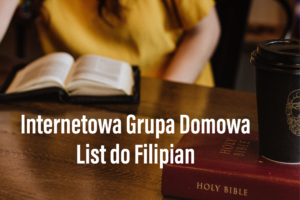 Internetowa Grupa Domowa – List do Filipian cz. 1