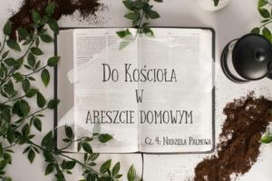 DoKościoła wareszcie domowym (cz.4): Niedziela Palmowa