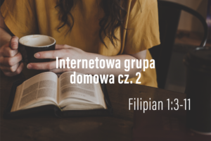 Internetowa Grupa Domowa – List do Filipian cz. 2